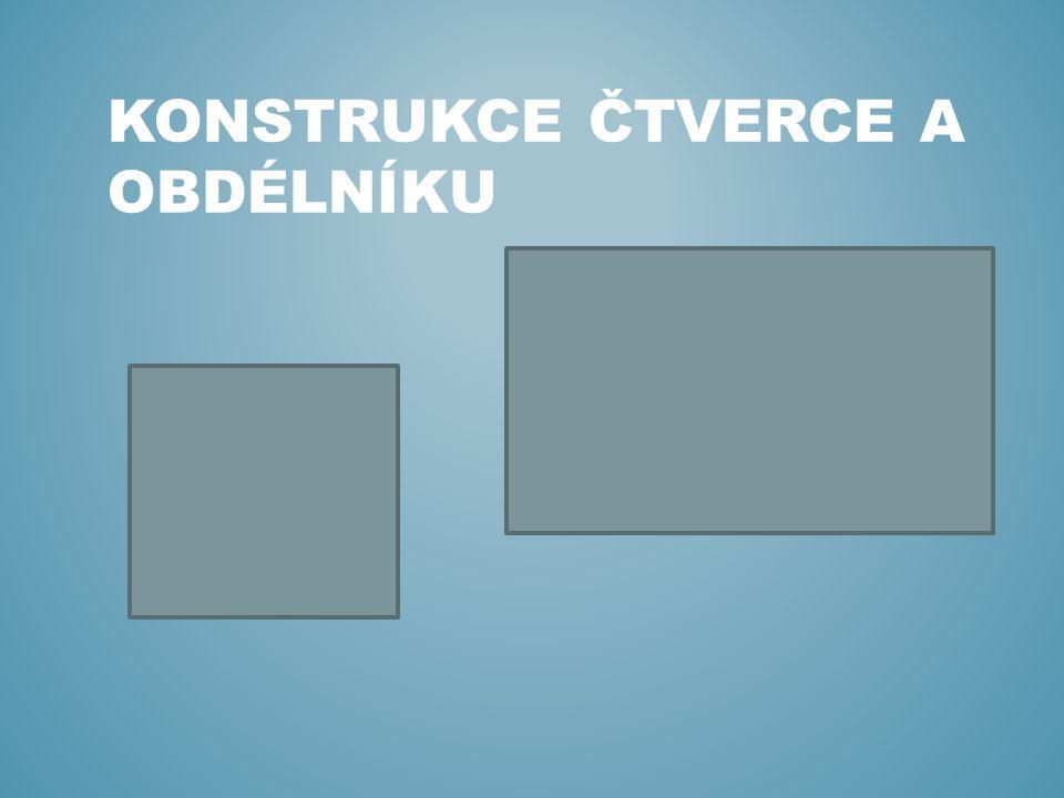 Konstrukce čtverce a obdélníku