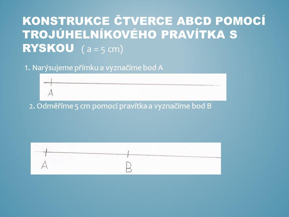 Konstrukce čtverce Abcd pomocí trojúhelníkového pravítka s ryskou