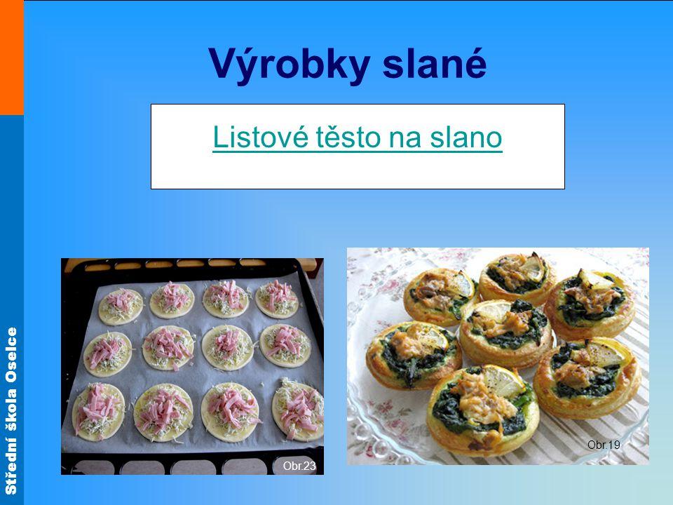Výrobky slané Listové těsto na slano Obr.19 Obr.23