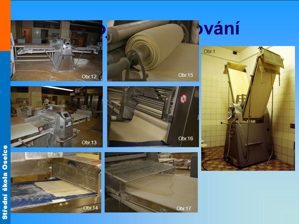 Strojové vyvalování Obr.12 Obr.15 Obr.1 Obr.13 Obr.16 Obr.14 Obr.17
