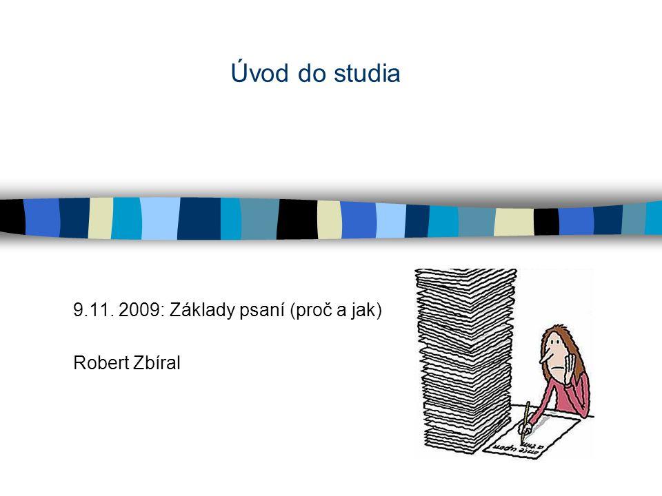 9.11. 2009: Základy psaní (proč a jak) Robert Zbíral
