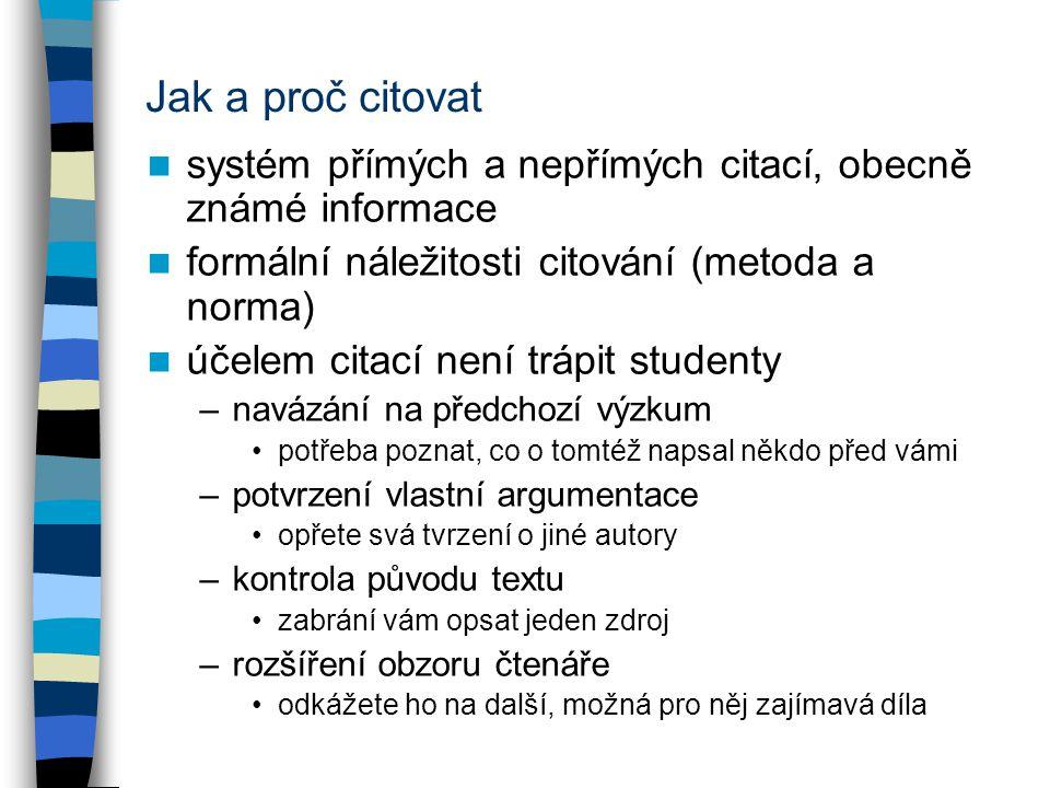 Jak a proč citovat systém přímých a nepřímých citací, obecně známé informace. formální náležitosti citování (metoda a norma)