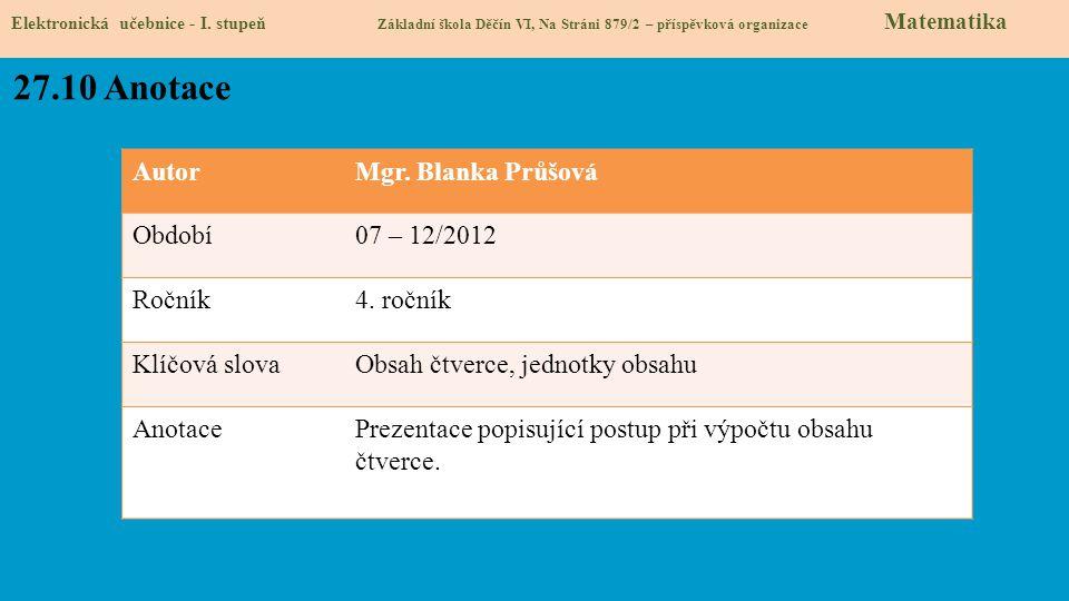 27.10 Anotace Autor Mgr. Blanka Průšová Období 07 – 12/2012 Ročník