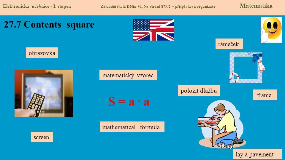 S = a . a 27.7 Contents square rámeček obrazovka matematický vzorec