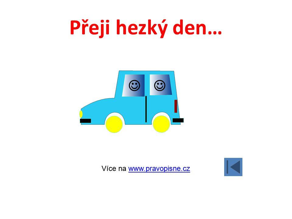 Přeji hezký den…   Více na www.pravopisne.cz