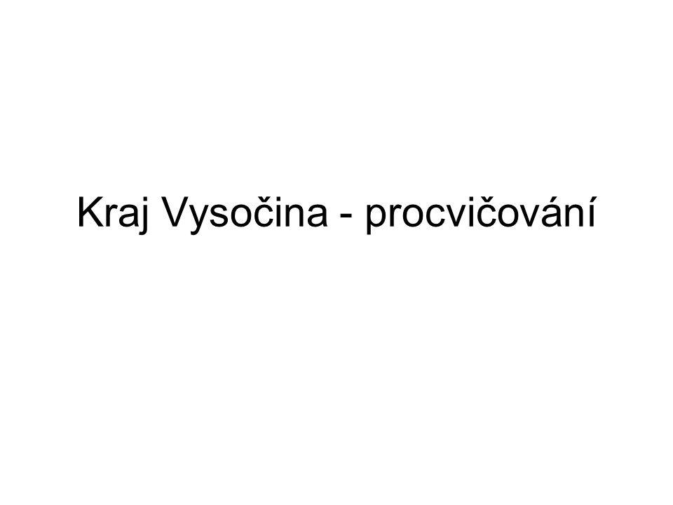Kraj Vysočina - procvičování