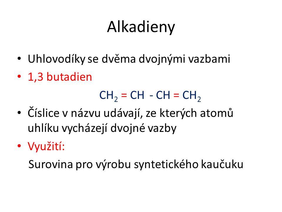 Alkadieny Uhlovodíky se dvěma dvojnými vazbami 1,3 butadien