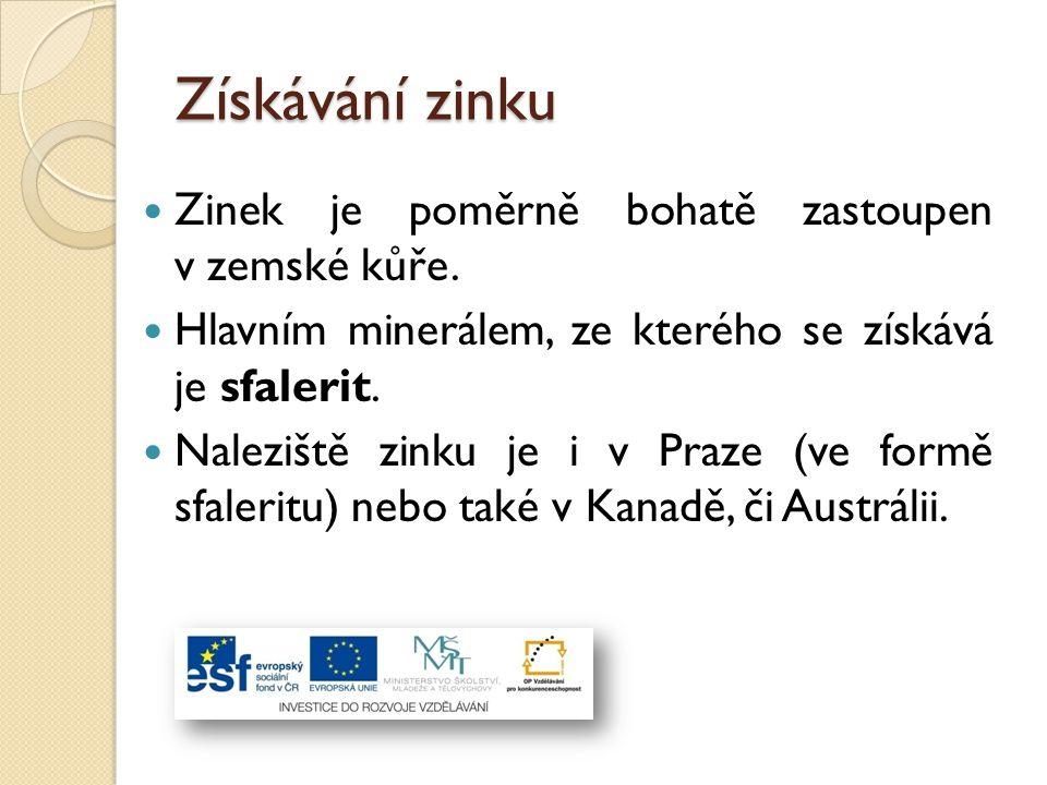 Získávání zinku Zinek je poměrně bohatě zastoupen v zemské kůře.