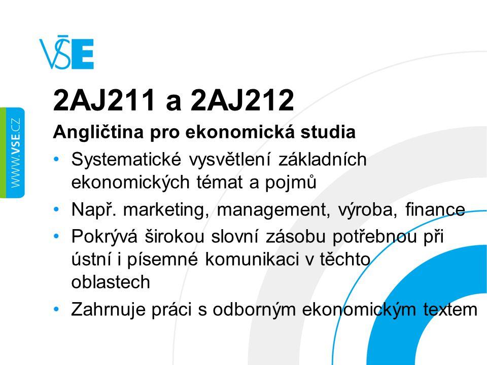 2AJ211 a 2AJ212 Angličtina pro ekonomická studia