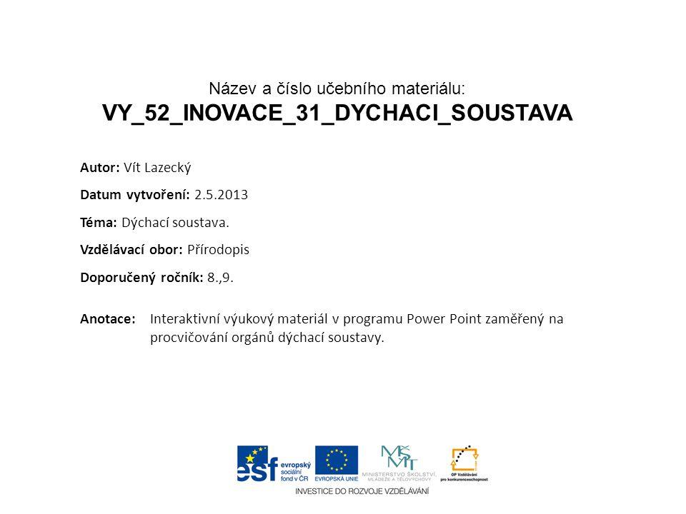 Název a číslo učebního materiálu: VY_52_INOVACE_31_DYCHACI_SOUSTAVA
