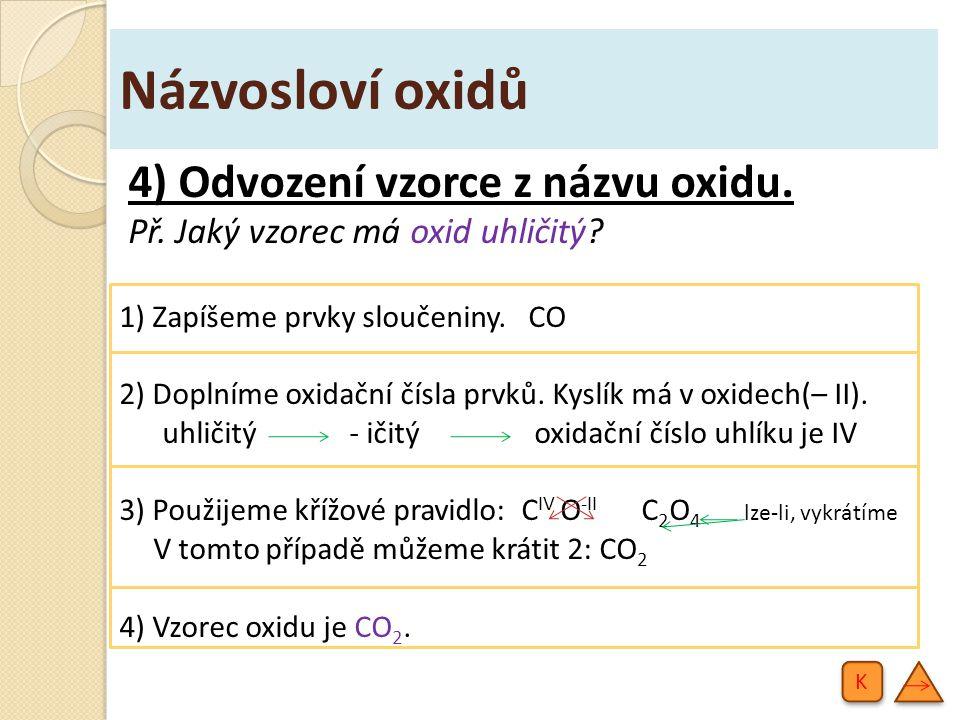 Názvosloví oxidů 4) Odvození vzorce z názvu oxidu.