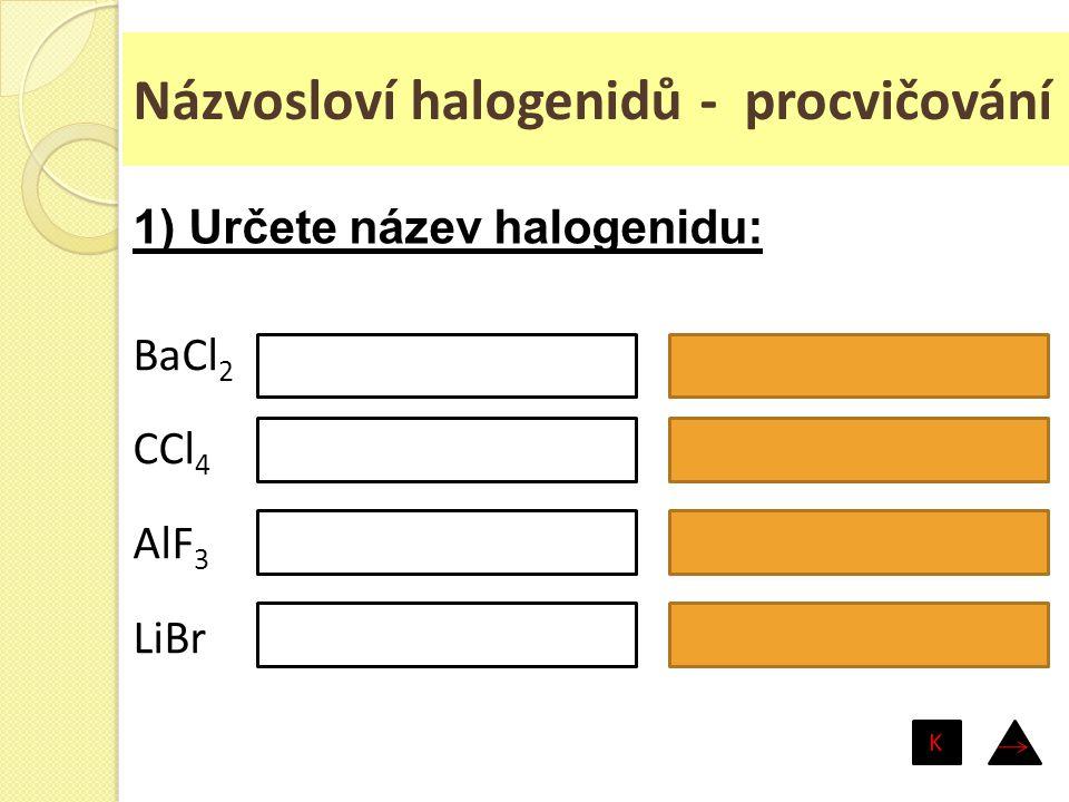 Názvosloví halogenidů - procvičování