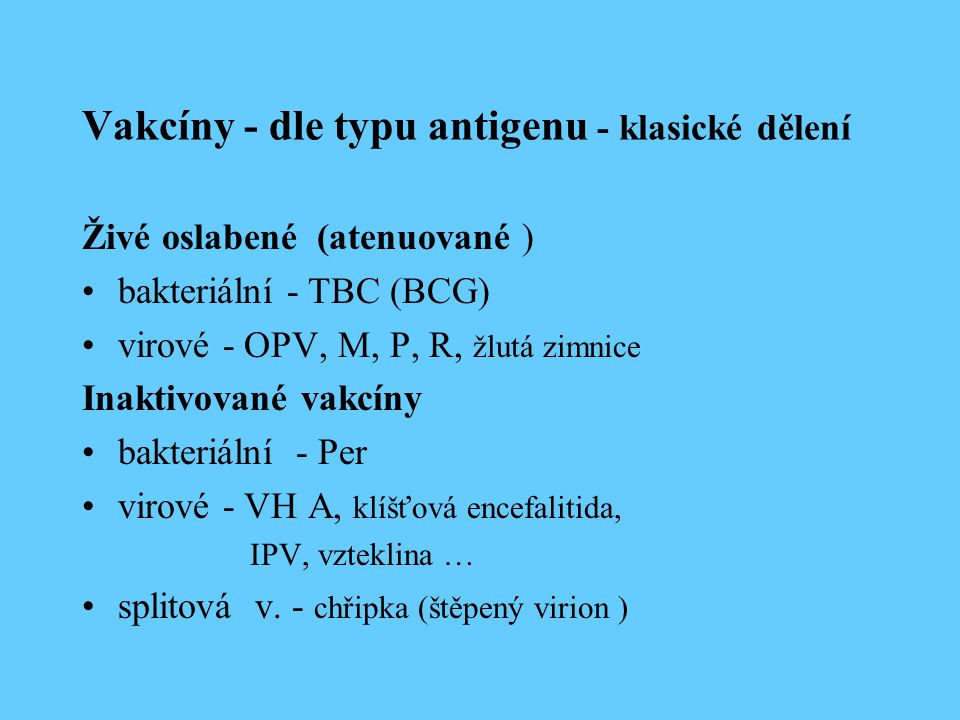 Vakcíny - dle typu antigenu - klasické dělení