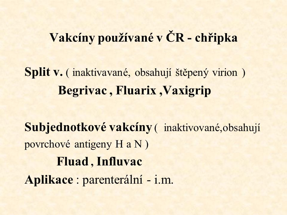 Vakcíny používané v ČR - chřipka