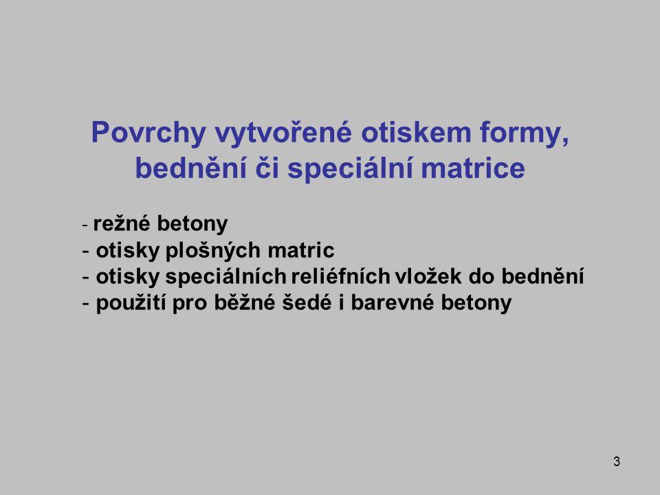 Povrchy vytvořené otiskem formy, bednění či speciální matrice