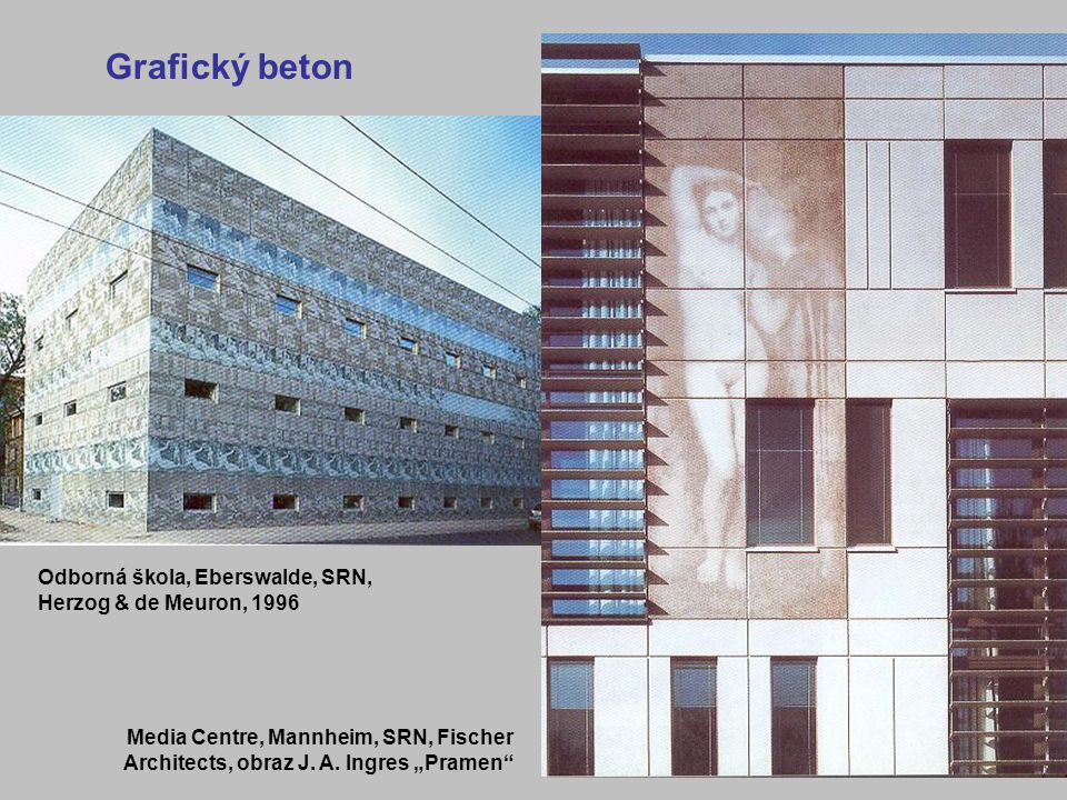 Grafický beton Odborná škola, Eberswalde, SRN, Herzog & de Meuron, 1996.