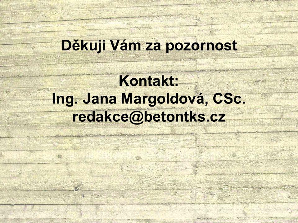 Děkuji Vám za pozornost Kontakt: Ing. Jana Margoldová, CSc