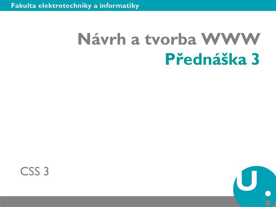 Návrh a tvorba WWW Přednáška 3