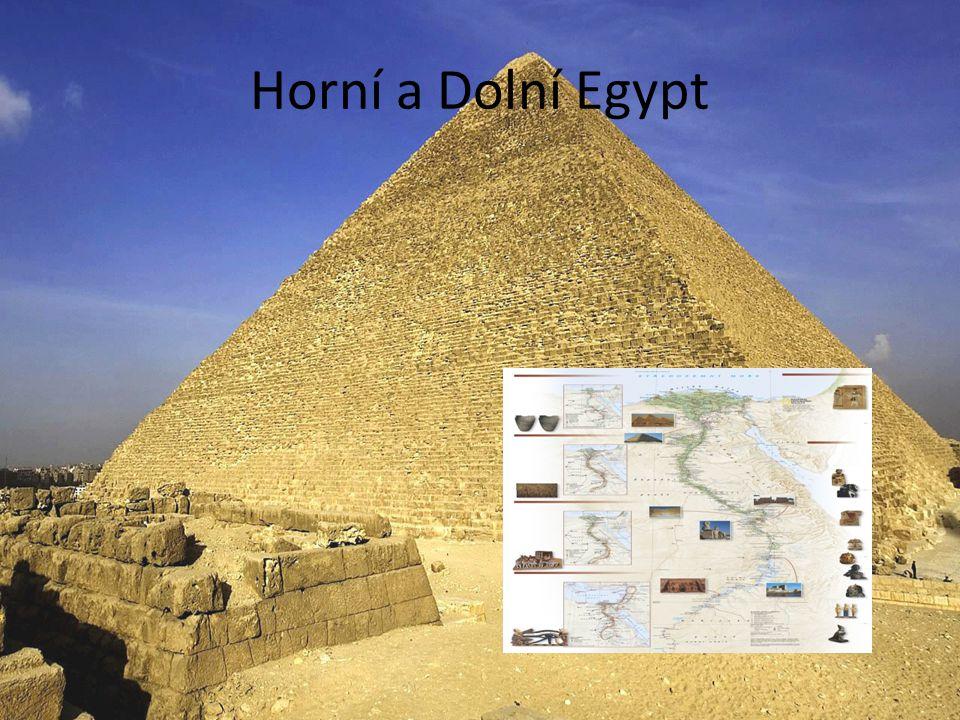 Horní a Dolní Egypt V roce 3 100 př.n.l. sjednocen faraonem Menim