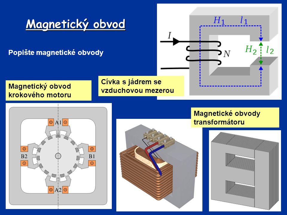 Magnetický obvod Popište magnetické obvody