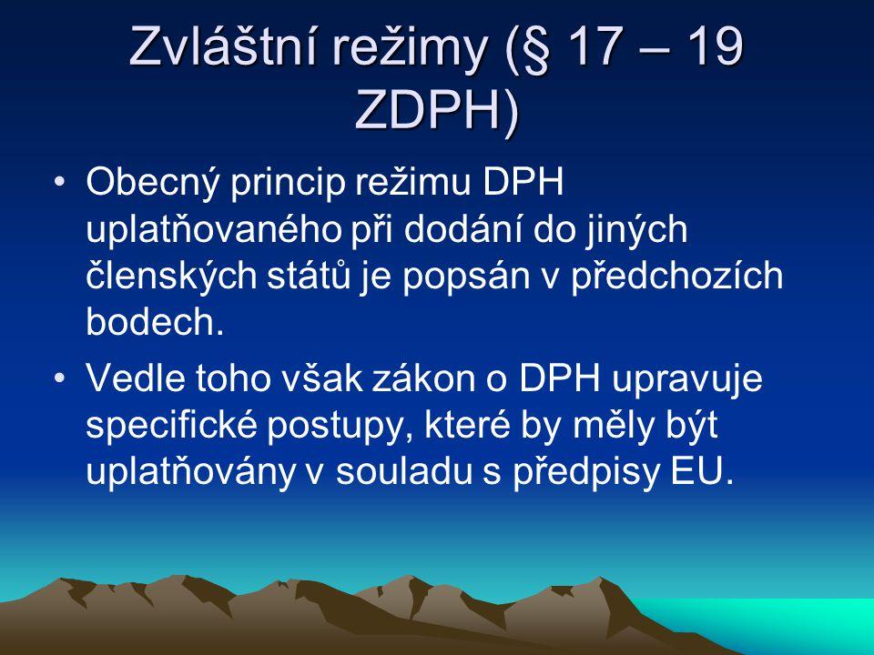 Zvláštní režimy (§ 17 – 19 ZDPH)