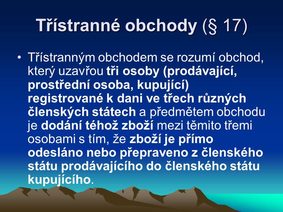 Třístranné obchody (§ 17)