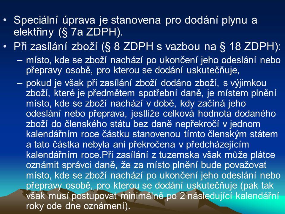 Při zasílání zboží (§ 8 ZDPH s vazbou na § 18 ZDPH):