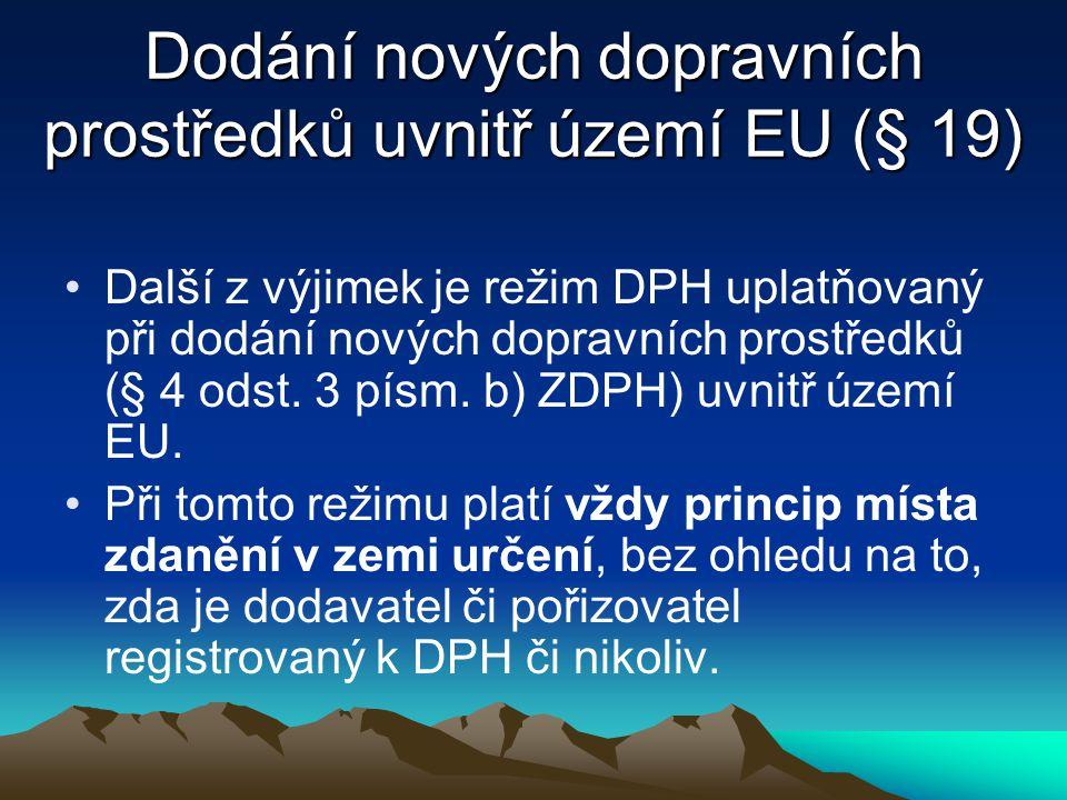 Dodání nových dopravních prostředků uvnitř území EU (§ 19)