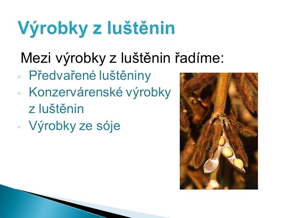 Výrobky z luštěnin Mezi výrobky z luštěnin řadíme: