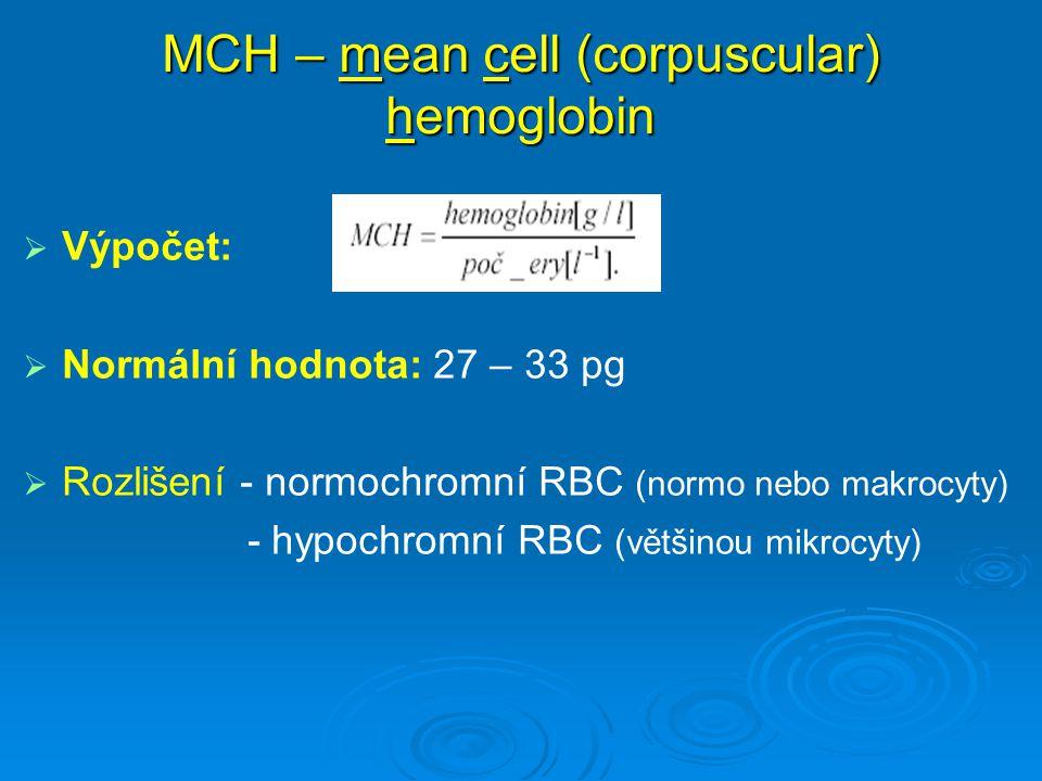 MCH – mean cell (corpuscular) hemoglobin
