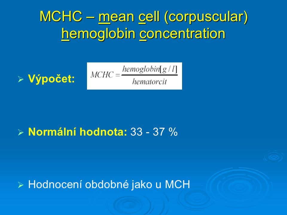 MCHC – mean cell (corpuscular) hemoglobin concentration