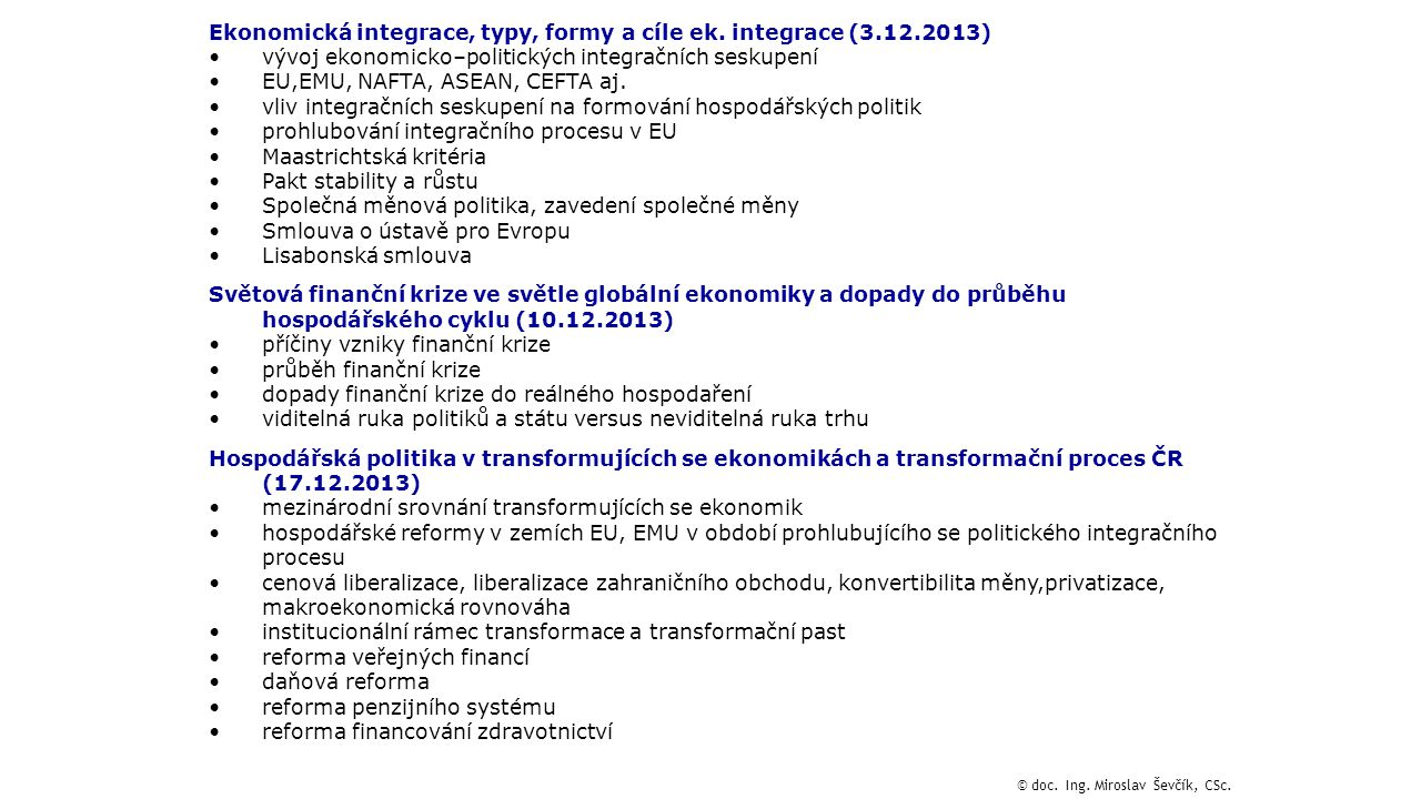 Ekonomická integrace, typy, formy a cíle ek. integrace (3.12.2013)