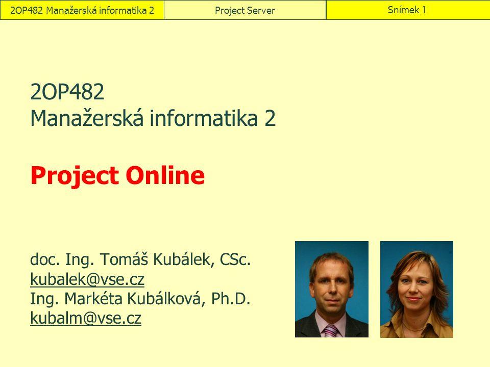 2OP482 Manažerská informatika 2 Project Online