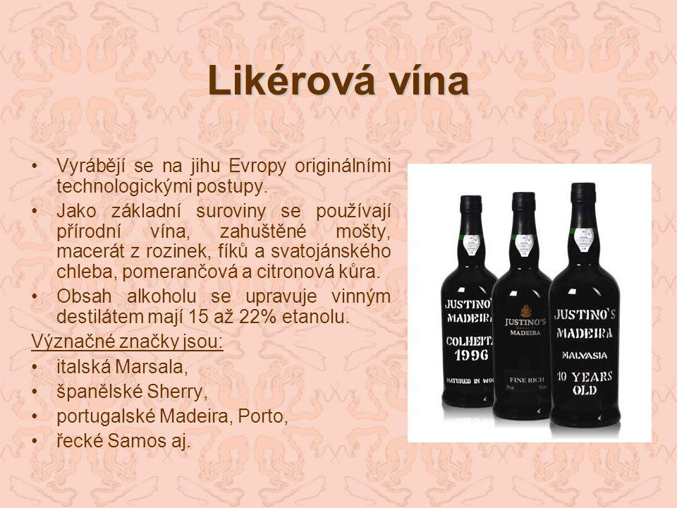 Likérová vína Vyrábějí se na jihu Evropy originálními technologickými postupy.