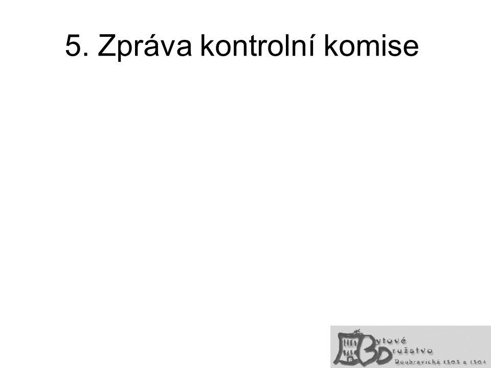 5. Zpráva kontrolní komise