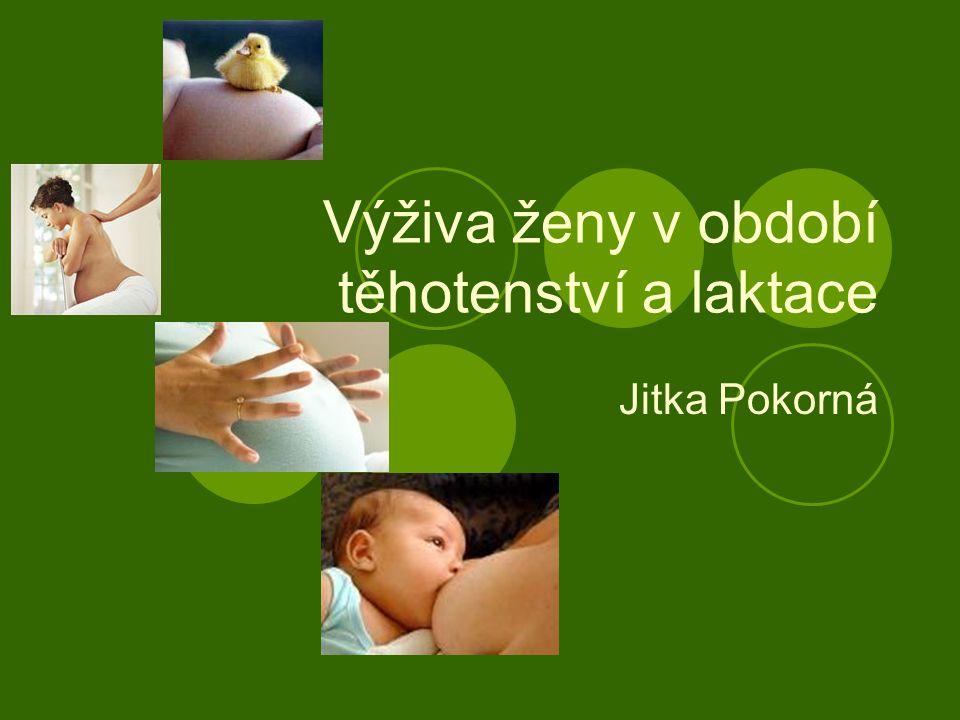 Výživa ženy v období těhotenství a laktace
