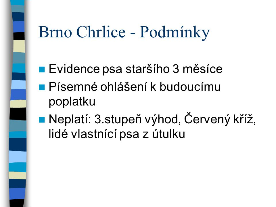 Brno Chrlice - Podmínky