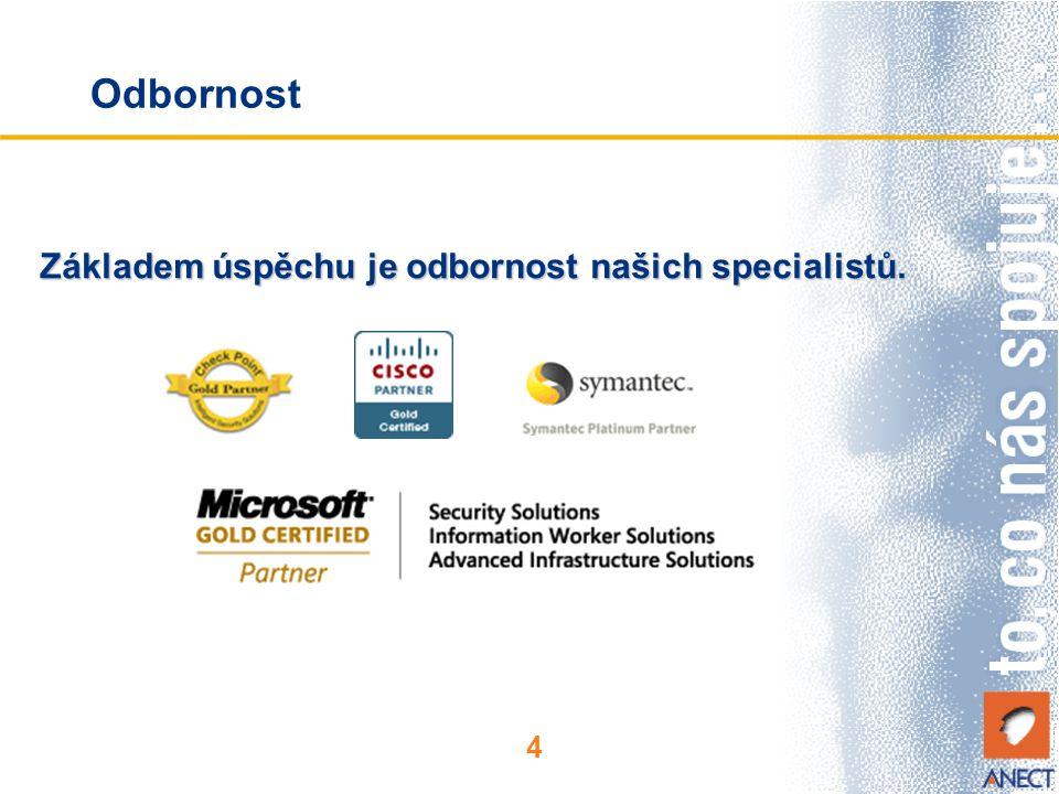 Odbornost Základem úspěchu je odbornost našich specialistů.