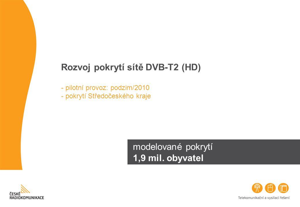 Rozvoj pokrytí sítě DVB-T2 (HD) - pilotní provoz: podzim/2010 - pokrytí Středočeského kraje