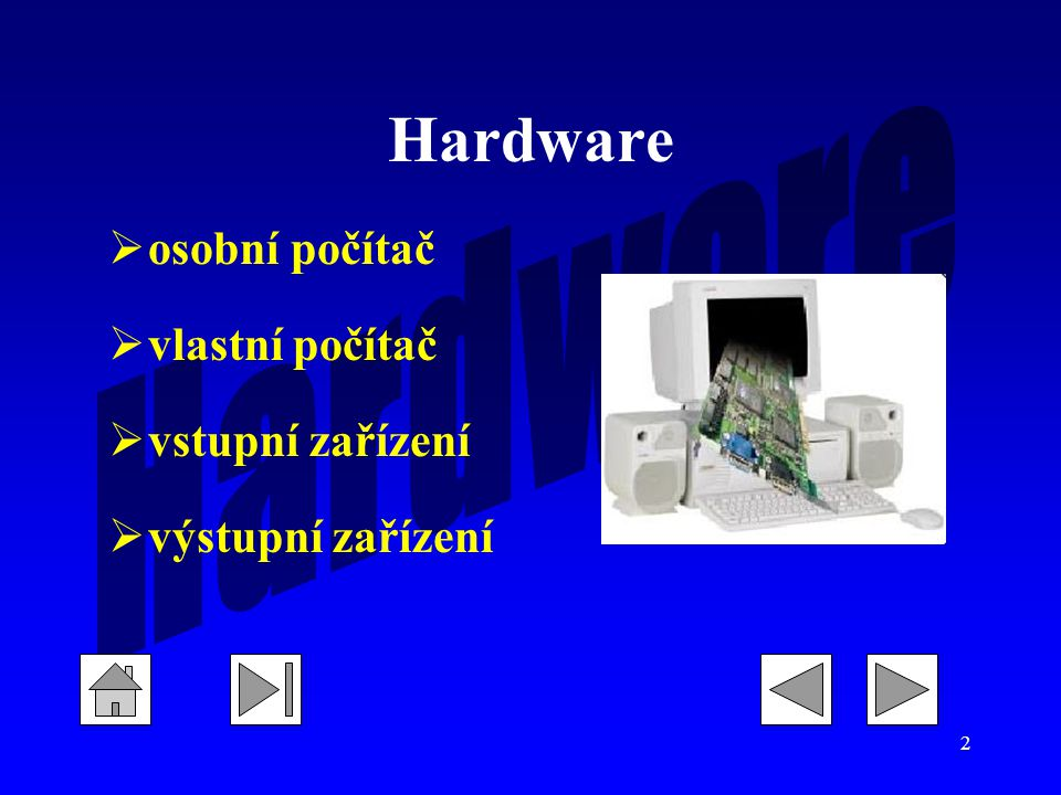 Hardware osobní počítač vlastní počítač vstupní zařízení