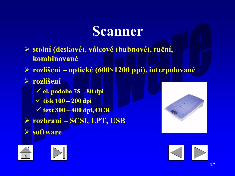 Scanner stolní (deskové), válcové (bubnové), ruční, kombinované