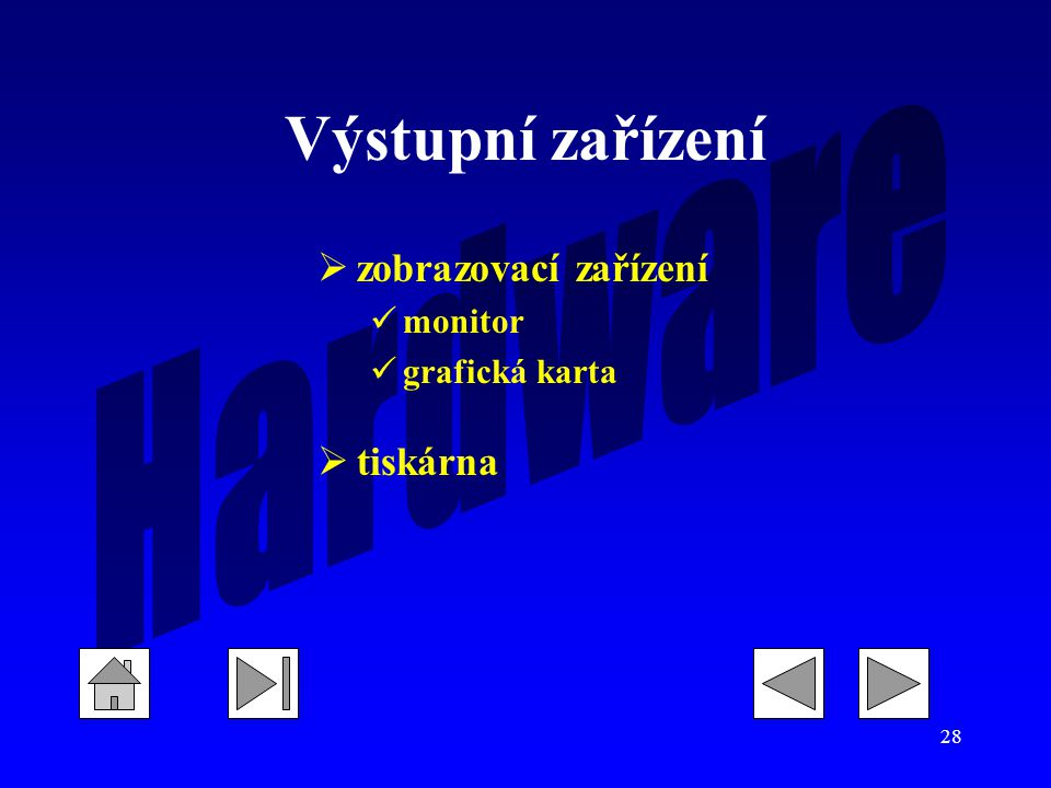 Výstupní zařízení zobrazovací zařízení monitor grafická karta tiskárna