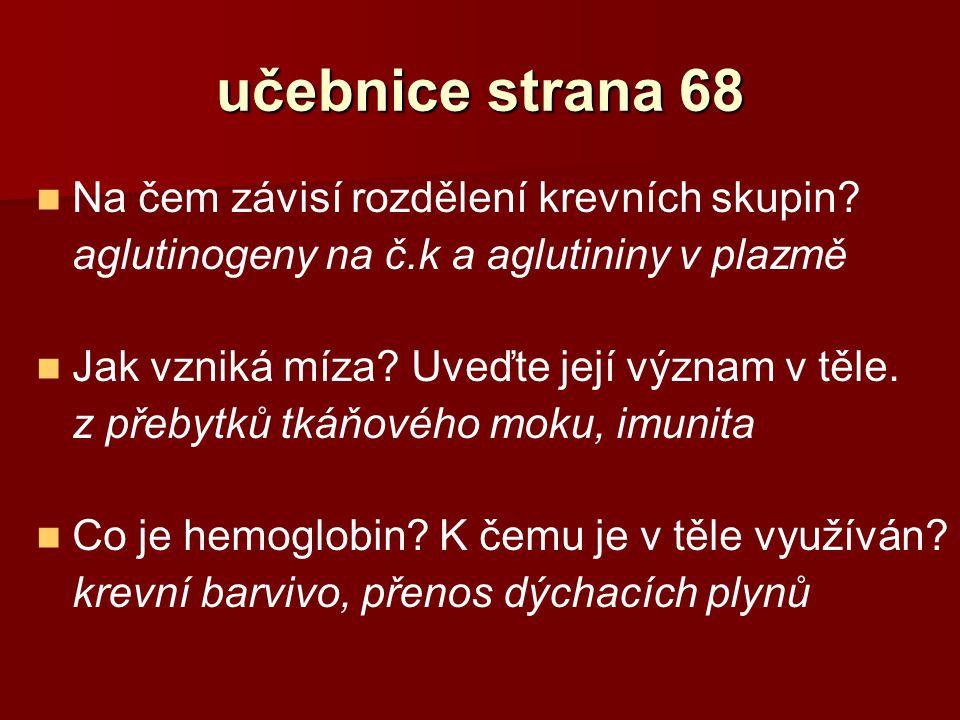 učebnice strana 68 Na čem závisí rozdělení krevních skupin