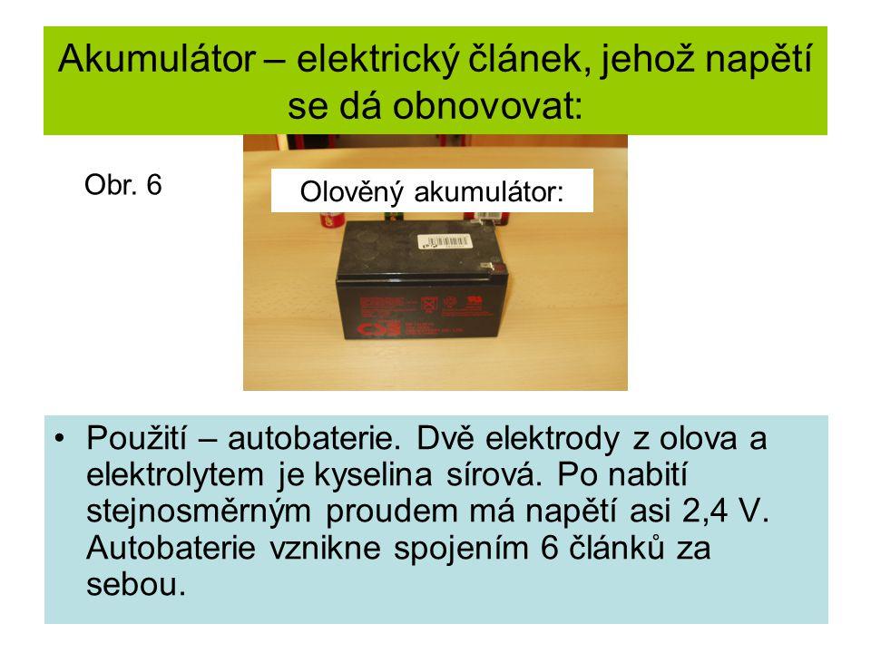 Akumulátor – elektrický článek, jehož napětí se dá obnovovat: