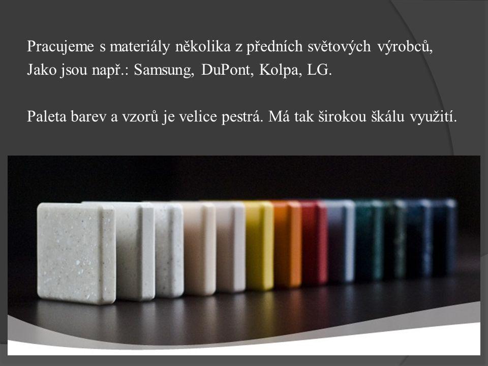 Pracujeme s materiály několika z předních světových výrobců,