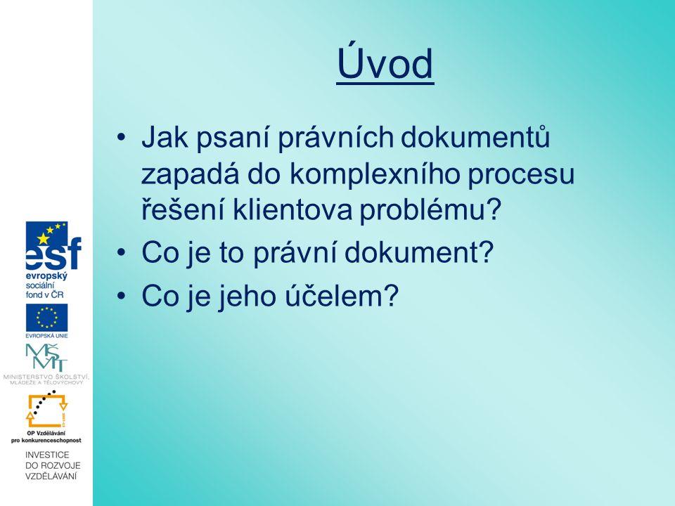 Úvod Jak psaní právních dokumentů zapadá do komplexního procesu řešení klientova problému Co je to právní dokument