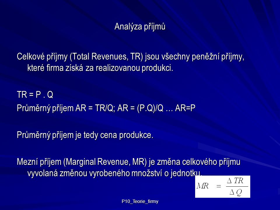 Průměrný příjem AR = TR/Q; AR = (P.Q)/Q … AR=P