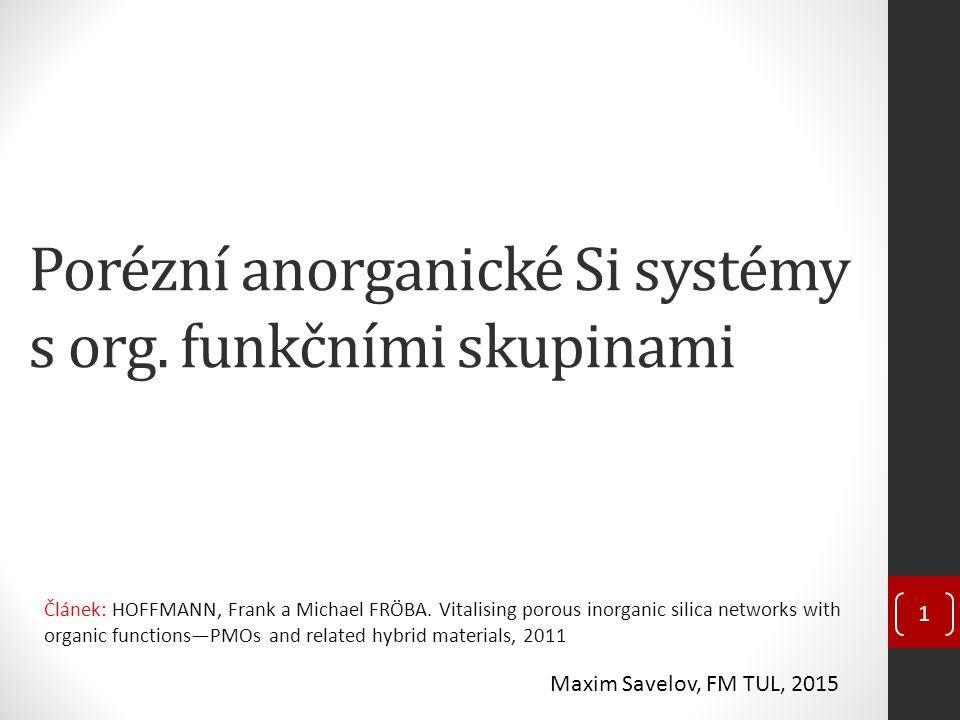 Porézní anorganické Si systémy s org. funkčními skupinami