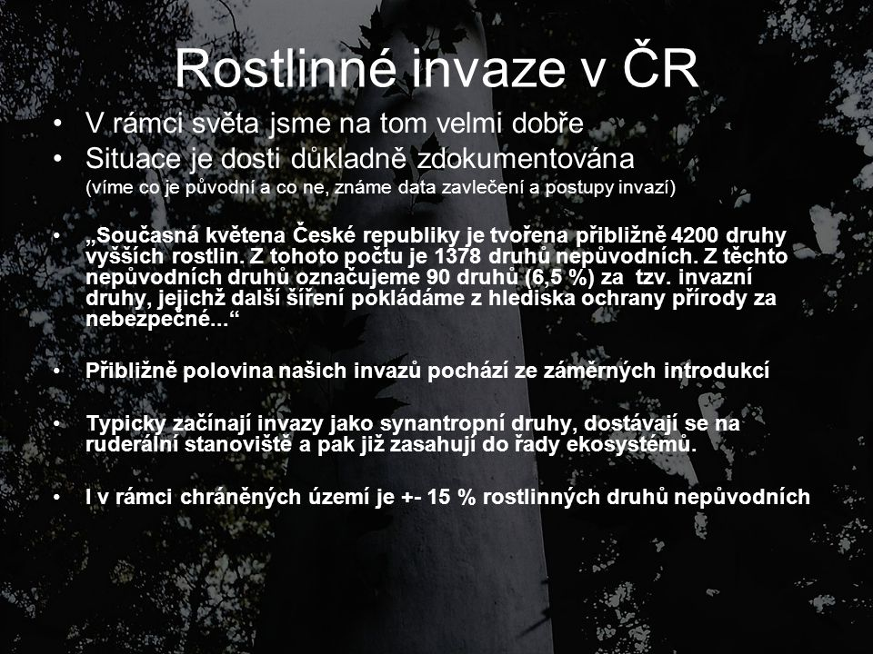Rostlinné invaze v ČR V rámci světa jsme na tom velmi dobře