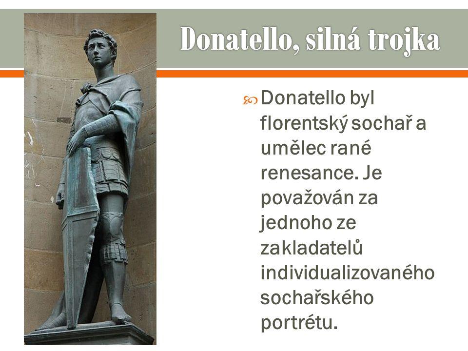 Donatello, silná trojka